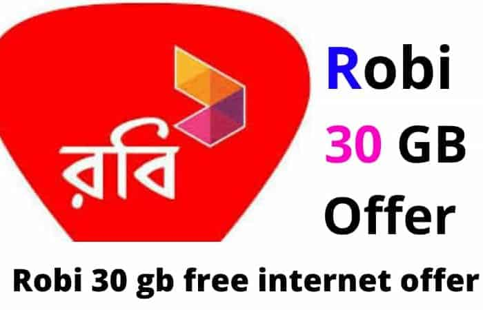 Robi 30 gb offer 399 taka, Robi 30 gb free internet offer